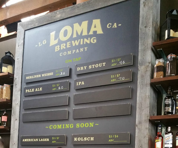 Loma Brewing Company beer menu...with more to come soon.