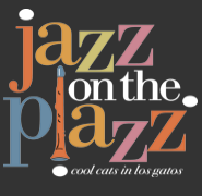 Jazz on the Plazz 2017 - Los Gatos Free Music Concert Series: Music in the Park, Jazz on the Plazz and Vasona Vibrations Schedule of Events and Performers