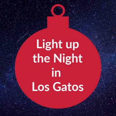 Light up the night in Los Gatos